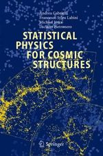 Statistical Physics for Cosmic Structures : Hypertext Pedagogy and Poetics - Andrea Gabrielli