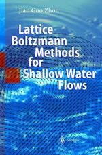 Lattice Boltzmann Methods for Shallow Water Flows - Jian Guo Zhou