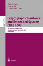 Cryptographic Hardware and Embedded Systems -- Ches 2003 : 5th International Workshop, Cologne, Germany, September 8-10, 2003, Proceedings :  5th International Workshop, Cologne, Germany, September 8-10, 2003, Proceedings