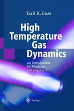 High Temperature Gas Dynamics : An Introduction for Physicists and Engineers - Tarit Kumar Bose