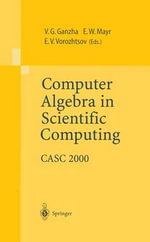 Computer Algebra in Scientific Computing : CASC 2000 :  CASC 2000