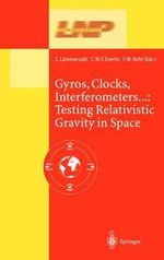 Gyros, Clocks, Interferometers.... : Testing Relativistic Gravity in Space :  Testing Relativistic Gravity in Space