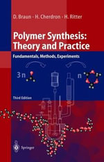 Polymer Synthesis : Theory and Practice - Fundamentals, Methods, Experiments - D. Braun