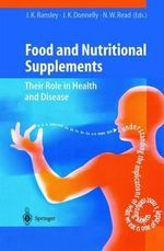 Food and Nutritional Supplements : Their Role in Health and Disease :  Their Role in Health and Disease