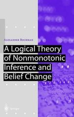 A Logical Theory of Nonmonotonic Inference and Belief Change : Numerical Methods :  Numerical Methods - Alexander Bochman