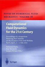 Computational Fluid Dynamics for the 21st Century : Proceedings of a Symposium Honoring Prof. Satofuka on the Occasion of His 60th Birthday, Kyoto, Japan, July 15-17, 2000 - Mohamed Hafez