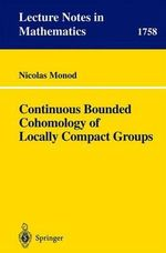 Continuous Bounded Cohomology of Locally Compact Groups : Including Hundreds of Solved Problems - Nicolas Monod
