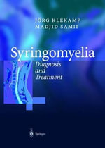 Syringomyelia : Diagnosis and Treatment :  Diagnosis and Treatment - Joerg Klekamp