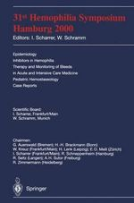 31st Hemophilia Symposium, Hamburg, 2000 : Epidemiology - Inhibitors in Hemophilia - Therapy and Monitoring of Bleeds in Acute and Intensive Care Medicine, Pediatric Hemostasiology, Case Reports