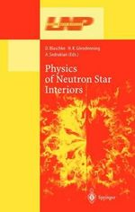 Physics of Neutron Star Interiors : Lecture Notes in Physics