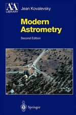 Modern Astrometry : Lecture Notes in Computer Science - Jean Kovalevsky