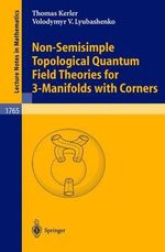 Non-Semisimple Topological Quantum Field Theories for 3-Manifolds with Corners - Thomas Kerler