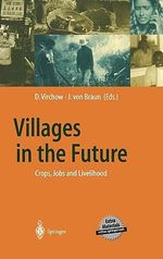 Villages in the Future : Crops, Jobs, and Livelihood :  Crops, Jobs, and Livelihood
