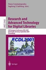 Research and Advanced Technology for Digital Libraries : 5th European Conference, ECDL 2001, Darmstadt, Germany, September 4-9, 2001 : 5th European Conference, ECDL 2001, Darmstadt, Germany, September 4-9, 2001 - Ingeborg T. Solvberg