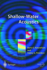 Shallow Water Acoustics : Springer Praxis Books / Geophysical Sciences - Boris Katsnelson