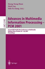 Advances in Multimedia Information Processing-PCM 2001 : Second IEEE Pacific Rim Conference on Multimedia, Beijing, China, October 24-26, 2001 Proceedings :  Second IEEE Pacific Rim Conference on Multimedia, Beijing, China, October 24-26, 2001 Proceedings