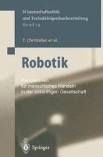 Robotik : Perspektiven fur menschliches Handeln in der zukünftigen Gesellschaft - T. Christaller