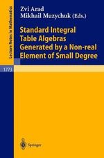 Standard Integral Table Algebras Generated by a Non-Real Element of Small Degree : Lecture Notes in Mathematics