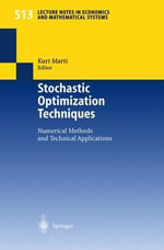 Stochastic Optimization Techniques : Numerical Methods and Technical Applications - Kurt Marti
