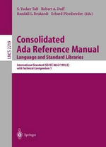 Consolidated Ada Reference Manual - Language and Standard Libraries : International Standard ISO/IEC 8652/1995(E) with Technical Corrigendum 1