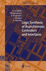 Logic Synthesis of Asynchronous Controllers and Interfaces : From Specification to Realization - Jordi Cortadella