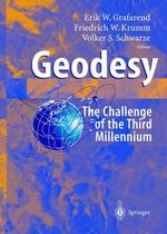 Geodesy : The Challenge of the 3rd Millennium