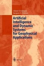 Artificial Intelligence and Dynamic Systems for Geophysical Applications : The Challenge of the 3rd Millennium - Alexej Gvishiani