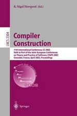 Compiler Construction : 11th International Conference, Cc 2002, Held as Part of the Joint European Conferences on Theory and Practice of Software, Etaps 2002, Grenoble, France, April 8-12, 2002, Proceedings