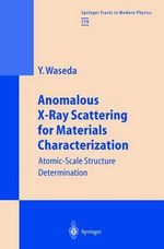 Anomalous X-Ray Scattering for Materials Characterization : Atomic-Scale Structure Determination :  Atomic-Scale Structure Determination - Yoshio Waseda