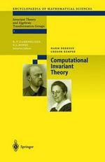 Computational Invariant Theory : Encyclopaedia of Mathematical Sciences - Harm Derksen