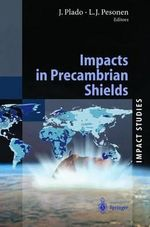 Impacts in Precambrian Shields : Impact Studies
