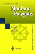 Moufang Polygons : Springer Monographs in Mathematics - Jacques Tits
