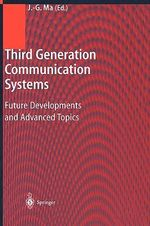 Third Generation Communication Systems : Future Developments and Advanced Topics