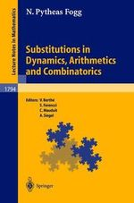 Substitutions in Dynamics : Arithmetics and Combinatorics :  Arithmetics and Combinatorics - N. Pytheas Fogg