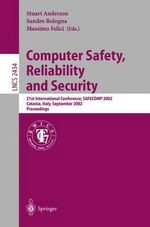 Computer Safety, Reliability and Security : 21st International Conference, Safecomp 2002, Catania, Italy, September 10-13, 2002. Proceedings