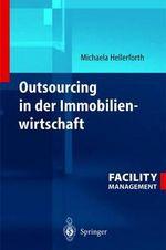 Outsourcing in der Immobilienwirtschaft - Michaela Hellerforth