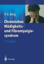 Chronisches Mudigkeits- und Fibromyalgiesyndrom - Peter  A. Berg