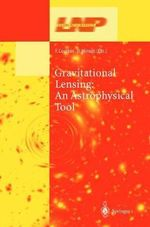 Gravitational Lensing : An Astrophysical Tool : An Astrophysical Tool