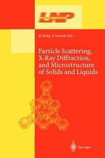 Particle Scattering, X-Ray Diffraction, and Microstructure of Solids and Liquids : Lecture Notes in Physics