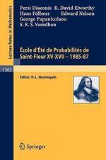 Ecole D'Ete De Probabilites De Saint-Flour XV-XVII, 1985-87: 1985-87 Parts 15-17 : 15 Ecole D'Ete : Papers - Persi Diaconis