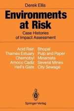 Environments at Risk : Case Histories of Impact Assessment - Derek Ellis