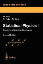 Statistical Physics: v. 1 : Equilibrium Statistical Mechanics - Morikazu Toda