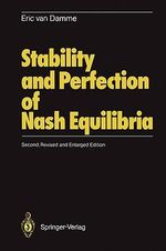 Stability and Perfection of Nash Equilibria - Eric van Damme