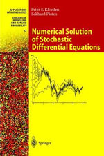 Numerical Solution of Stochastic Differential Equations : Concepts, Algorithms and Applications - Peter E. Kloeden