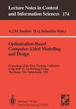 Optimization-Based Computer-Aided Modelling and Design : Proceedings of the First Working Conference of the Ifip Tc 7.6 Working Group, the Hague, the Netherlands, 1991 : Lecture Notes in Control and Information Sciences