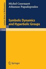 Symbolic Dynamics and Hyperbolic Groups : Orbis Biblicus Et Orientalis, - Michel Coornaert