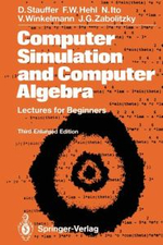Computer Simulation and Computer Alegbra : Lectures for Beginners - Dietrich Stauffer
