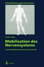 Mobilisation des Nervensystems : Rehabilitation Und Prdvention - David S Butler