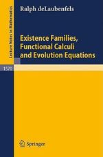 Existence Families, Functional Calculi and Evolution Equations : Lecture Notes in Mathematics - R. DeLaubenfels
