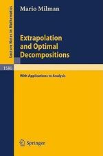 Extrapolation and Optimal Decompositions with Applications to Analysis : With Applications to Analysis - Mario Milman